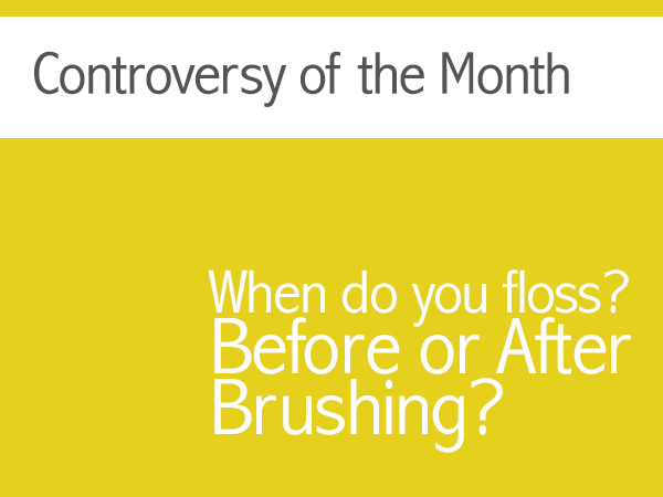 Should I Floss Before Or After Brushing?