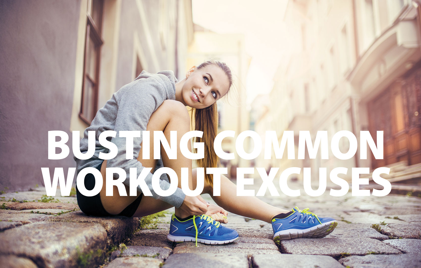 Busting Common Workout Excuses