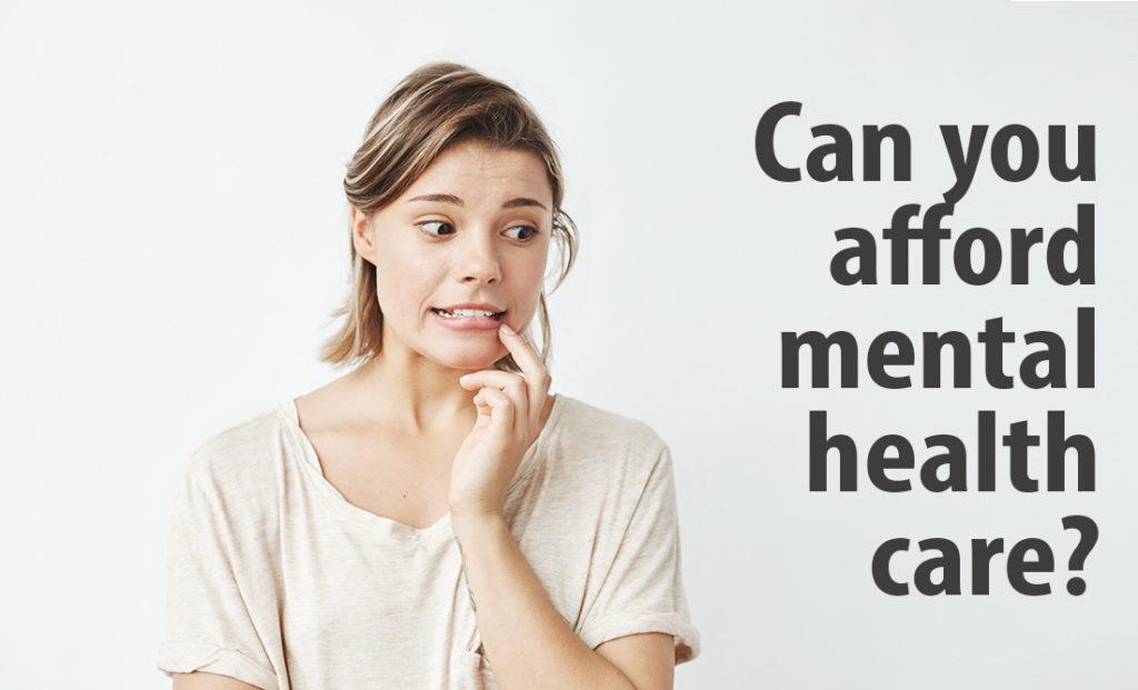 affording mental healthcare